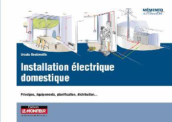 Dernières parutions dans Mémento illustré, Installations électriques domestiques