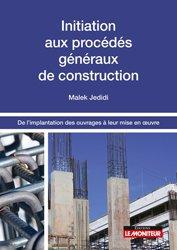Dernières parutions sur Gros oeuvre, Initiation aux procédés généraux de construction