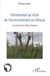 Dernières parutions dans Études africaines, Introduction au droit de l'environnement en Afrique. Le cas de la Côte-d'Ivoire