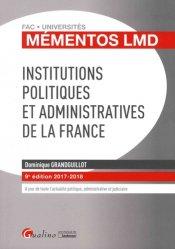 Dernières parutions dans Fac Universités : Mémentos LMD, Institutions politiques et administratives de la France. Edition 2017-2018