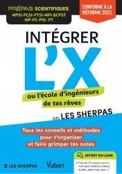 Nouvelle édition Intégrer l'X ou l'école d'ingénieurs de tes rêves avec Les Sherpas