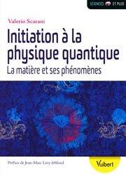 Dernières parutions sur Mécanique quantique, Initiation a la physique quantique