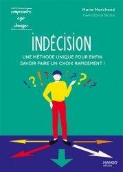 Dernières parutions sur Réussite personnelle, Indécision : une méthode unique pour enfin savoir faire un choix rapidement !