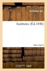 Dernières parutions sur Histoire du droit, Institutes. Tome 1,  Livres 1 et 2
