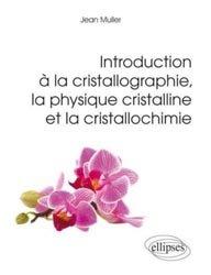 Dernières parutions sur Physique des particules, Introduction à la cristallographie, la physique cristalline et la cristallochimie