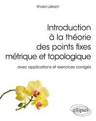 Dernières parutions sur Maths à l'université, Introduction à la théorie des points fixes métrique et topologique