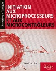 Dernières parutions sur Micro-électronique, Initiation aux microprocesseurs et aux microcontrôleurs