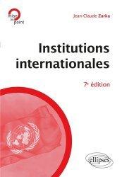 Dernières parutions dans Mise au point, Institutions internationales. 7e édition revue et augmentée