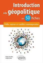 Dernières parutions sur Géopolitique, Introduction à la géopolitique en 50 fiches