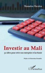 Dernières parutions sur Création d'entreprise, Investir au Mali. 50 idées pour créer son entreprise et la réussir