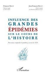 Dernières parutions sur Histoire de la médecine et des maladies, Influence des grandes épidémies sur le cours de l'histoire