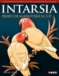 Dernières parutions sur Menuiserie - Ebenisterie, Intarsia