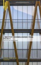 Dernières parutions sur Architecture industrielle, Institut technologique fcba