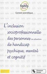 Dernières parutions dans Comprendre la société, Inclusion socioprofessionnelle des personnes en situation de handicap psychique, mental et cognitif