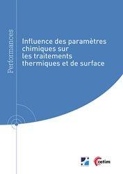 Dernières parutions sur Normes, mesures et contrôles industriels, Influence des paramètres chimiques sur les traitements thermiques et de surface