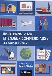 Dernières parutions sur Commerce international, Incoterms 2020 et enjeux commerciaux : les fondamentaux