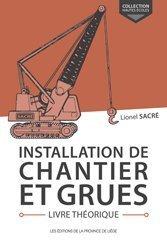 Dernières parutions sur Conduite de chantier, Installation de chantier et grues Livre théorique