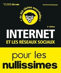 Dernières parutions dans Pour les nullissimes, Internet et les réseaux sociaux pour les nullissimes