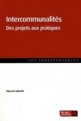 Dernières parutions sur Intercommunalité, Intercommunalités, des projets aux pratiques