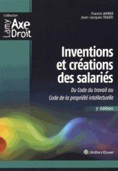 Dernières parutions dans Axe Droit, Inventions et créations des salariés. Du Code du travail au Code de la propriété intellectuelle, 3e édition