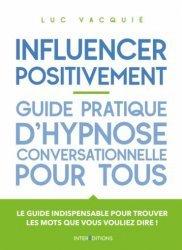 Dernières parutions sur Communication interpersonnelle, Influencer positivement
