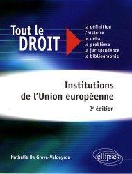 Dernières parutions dans Tout le droit, Institutions de l'Union européenne. 2e édition