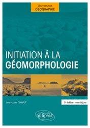 Dernières parutions dans universites geographie, Initiation à la géomorphologie