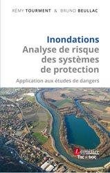 Dernières parutions sur Hydrologie - Océanologie, Inondations - Analyse de risque des systèmes de protection Application aux études de dangers