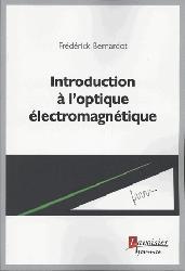 Dernières parutions sur Electromagnétisme, Introduction à l'optique électromagnétique