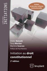 Dernières parutions dans Initiations, Initiation au droit constitutionnel. 2e édition