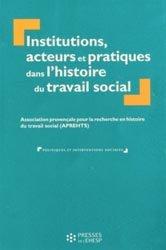 Dernières parutions dans Politiques et interventions sociales, Institutions, acteurs et pratiques dans l'histoire du travail social
