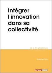 Dernières parutions sur Collectivités locales, Intégrer l'innovation dans sa collectivité