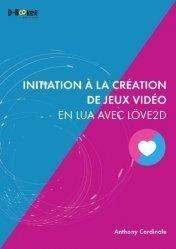 Dernières parutions sur Techniques de programmation, Initiation à la création de jeux vidéo en Lua avec Löve2D
