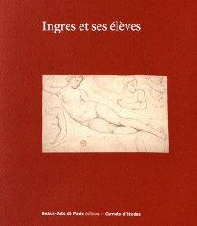 Dernières parutions dans Carnets d'études, Ingres et ses élèves