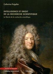 Dernières parutions sur Propriété industrielle, Intelligence et droit de la recherche scientifique. La liberté de la recherche scientifique