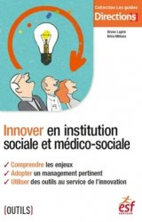 Dernières parutions sur Organisation et gestion du secteur social, Innover en institution sociale et médico-sociale
