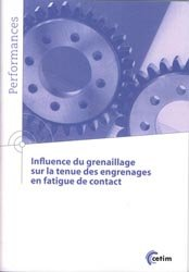 Dernières parutions sur Gestion de la fabrication, Influence du grenaillage sur la tenue des engrenages en fatigue de contact