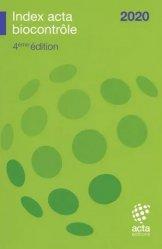 Dernières parutions sur Agriculture biologique - Agroécologie - Permaculture, Index Acta biocontrôle 2020