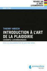 Dernières parutions dans Regards sur le droit luxembourgeois, Introduction à l'art de la plaidoirie. L'exemple luxembourgeois