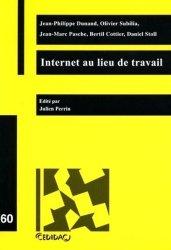 Dernières parutions dans Cedidac, Internet au lieu de travail. Travaux de la journée d'étude organisée à l'Université de Lausanne le 12 mai 2004