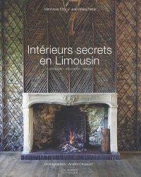 Dernières parutions sur Patrimoine mobilier, Intérieurs secrets en Limousin