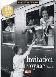 Dernières parutions dans Mémoires du rail, Invitation au voyage. Tome 1