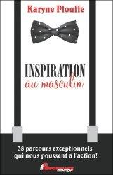 Dernières parutions sur Carrière,réussite, Inspiration au masculin. 38 parcours exceptionnels qui nous poussent à l'action !