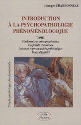 Dernières parutions dans Psychopathologie fondamentale, Introduction à la psychopathologie phénoménologique. Tome 1, Fondements et principes généraux ; Corporéité et mienneté ; Névroses et personnalités pathologiques ; Intersubjectivité