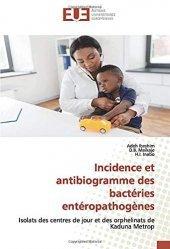 Dernières parutions sur Maladies infectieuses - Parasitologie, Incidence et antibiogramme des bactéries entéropathogènes