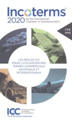 Dernières parutions sur Commerce international, Incoterms 2020. Les règles ICC pour l'utilisation des termes commerciaux nationaux et internationaux, Edition bilingue français-anglais