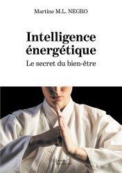 Dernières parutions sur Médecine énergétique, Intelligence énergétique. Le secret du bien-être