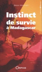 Dernières parutions sur Récits de voyages en France, Instinct de survie à Madagascar