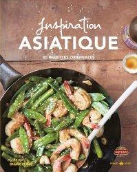 Dernières parutions sur Cuisine asiatique, Inspiration asiatique. 80 recettes originales