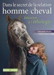 Dernières parutions sur Ethologie équine, Initiation à l'éthologie, au coeur de la relation homme/cheval